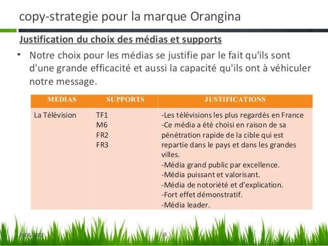 copy-strategie pour la marque Orangina           Canal+      -Ce média a été choisi en raison de son statut               ...