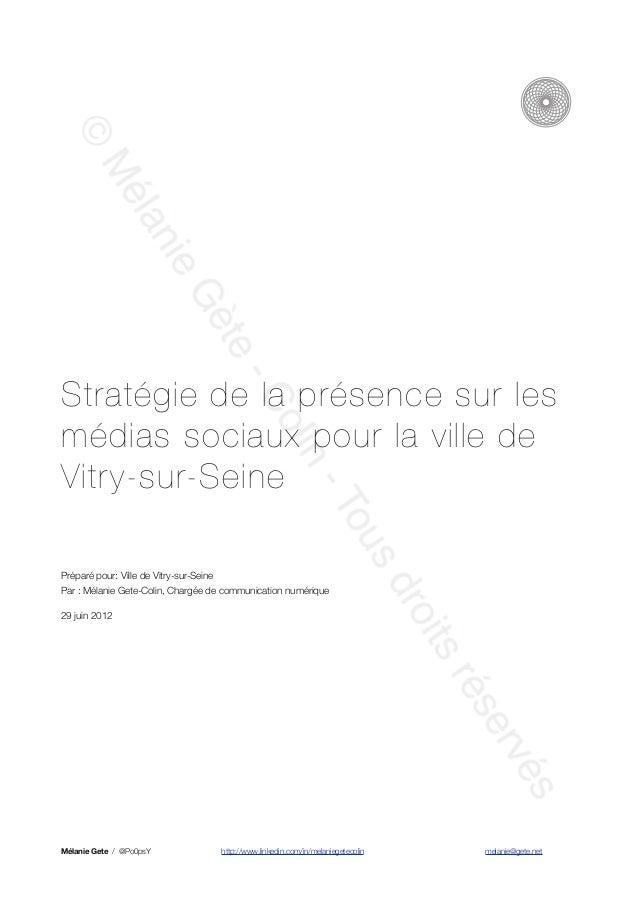 Stratégie de la présence sur lesmédias sociaux pour la ville deVitry-sur-SeinePréparé pour: Ville de Vitry-sur-SeinePar : ...