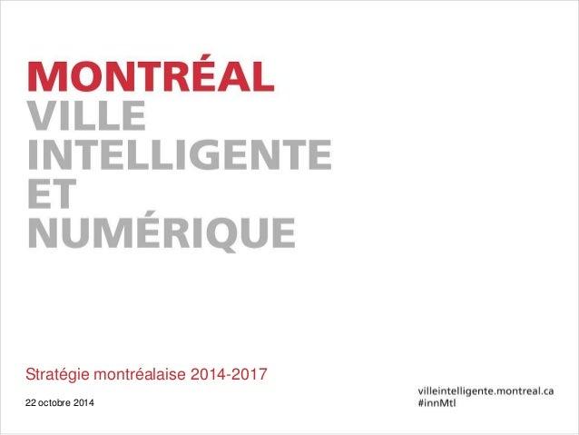 Stratégie montréalaise 2014-2017 22 octobre 2014