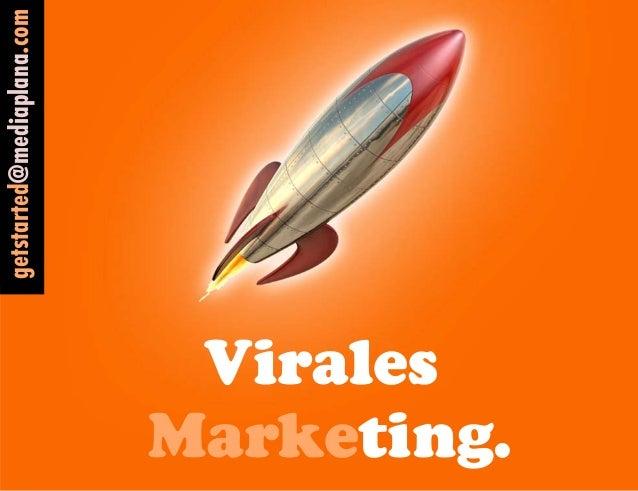 Virales Marketing. getstarted@mediaplana.com