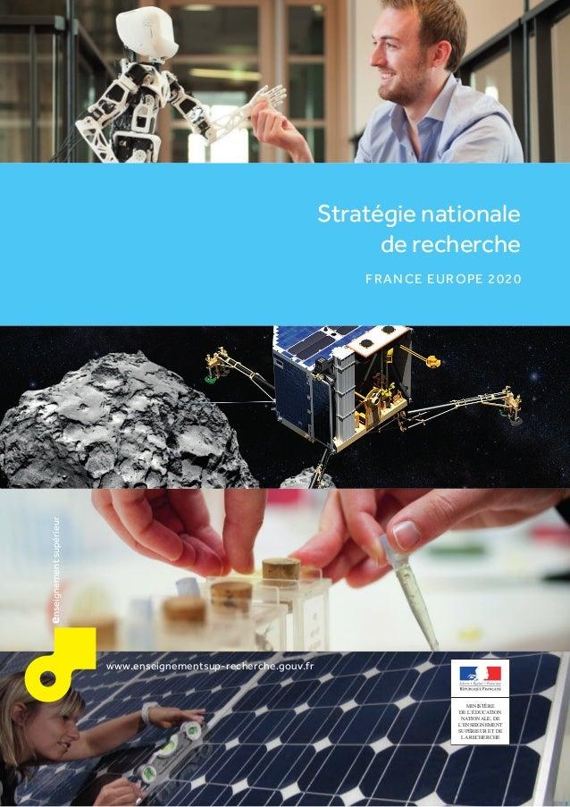 1 www.enseignementsup-recherche.gouv.fr enseignementsupérieur Stratégie nationale derecherche France Europe 2020 MINISTÈR...