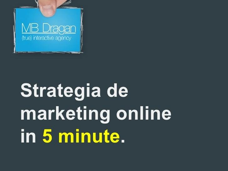 Strategia de marketing online in  5 minute .