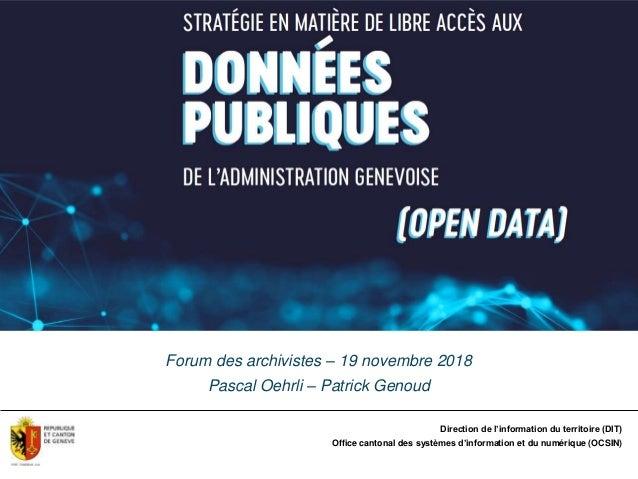 Direction de l'information du territoire (DIT) Office cantonal des systèmes d'information et du numérique (OCSIN) Forum de...
