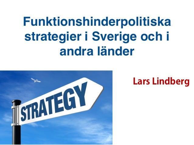 Funktionshinderpolitiska strategier i Sverige och i andra länder Lars Lindberg
