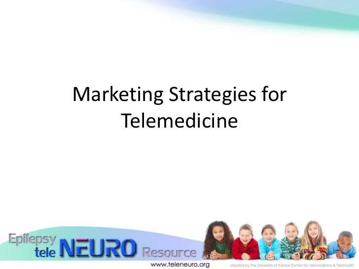 Marketing Strategies for    Telemedicine