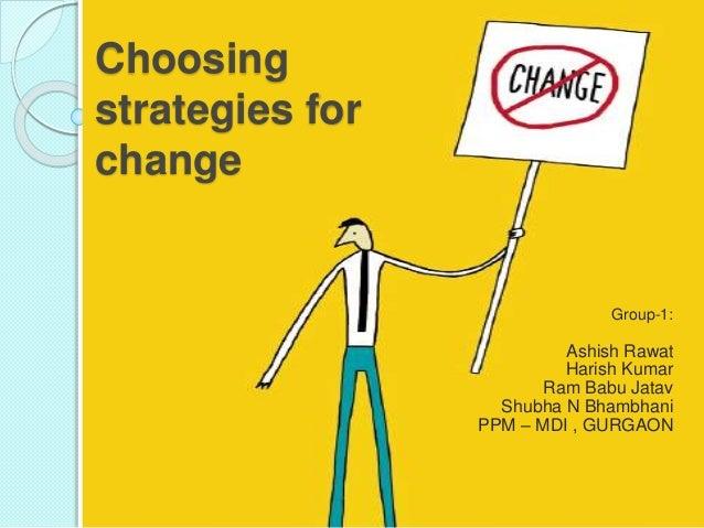 Choosing strategies for change