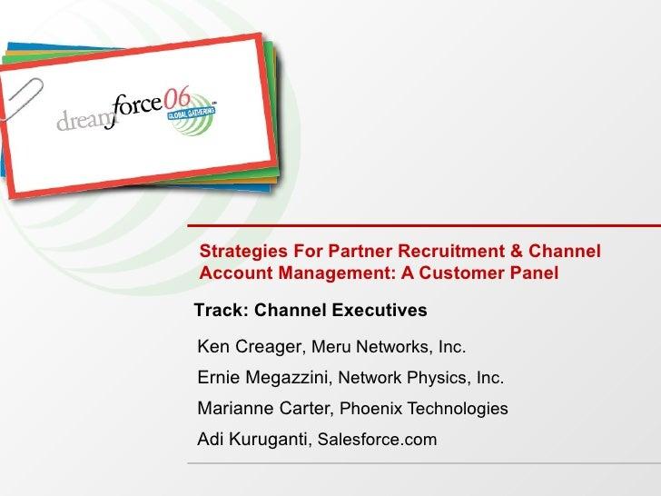 Strategies For Partner Recruitment & Channel Account Management: A Customer Panel Ken Creager , Meru Networks, Inc. Ernie ...