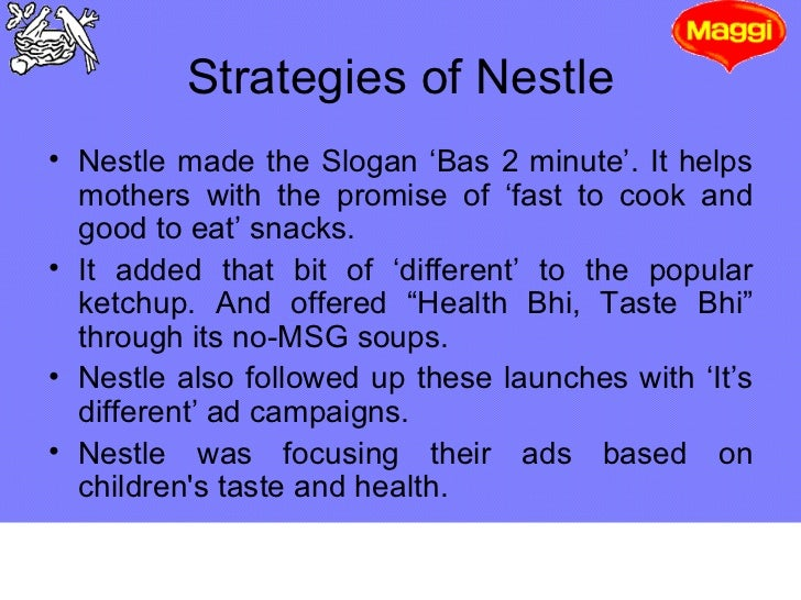 maggi strategy New delhi / ahmedabad: four months after running into perhaps its worst credibility crisis, the world's largest food company nestle started increasing spending on television commercials, setting the ground for the relaunch of its maggi instant noodle brand in the country nestle india's percentage growth.