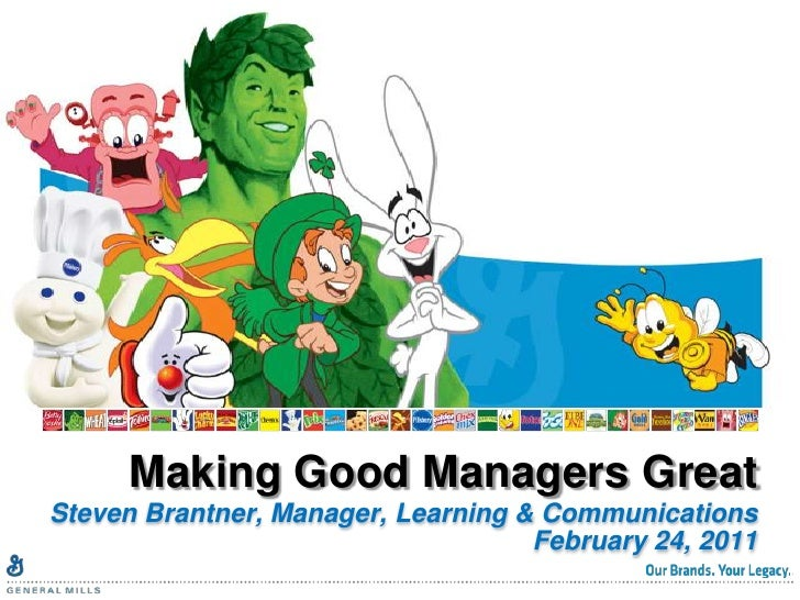 Making Good Managers Great<br />Steven Brantner, Manager, Learning & Communications<br />February 24, 2011<br />