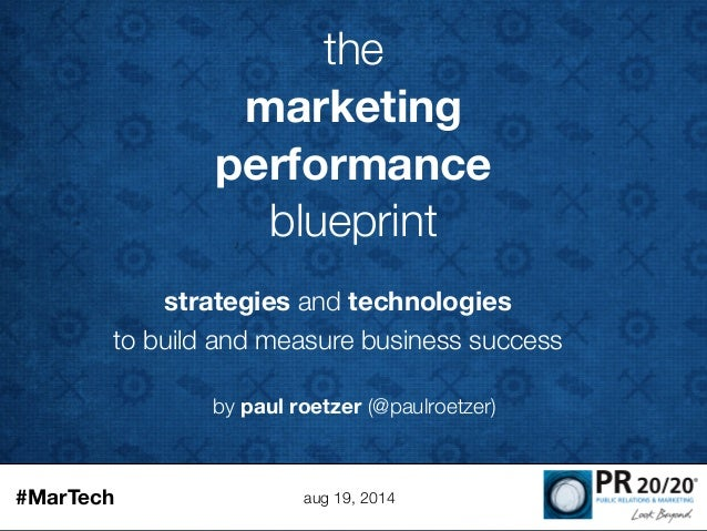 Strategies and technologies to build and measure business success by by paul roetzer paulroetzer the marketing performance blueprint strategies and technologies to build malvernweather Image collections