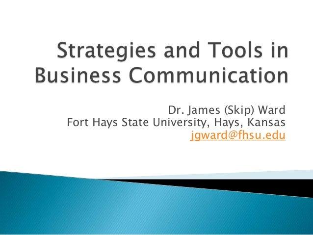 Dr. James (Skip) Ward Fort Hays State University, Hays, Kansas jgward@fhsu.edu