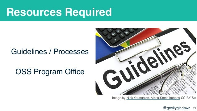 @geekygirldawn Resources Required Guidelines / Processes OSS Program Office Image by Nick Youngston, Alpha Stock Images CC...