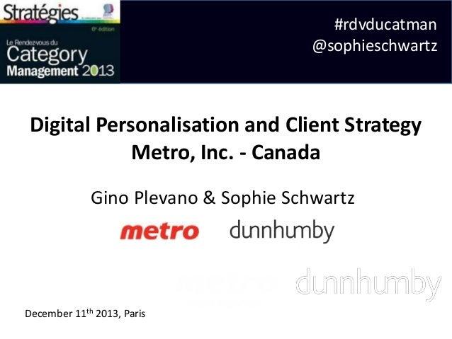 #rdvducatman @sophieschwartz  Digital Personalisation and Client Strategy Metro, Inc. - Canada Gino Plevano & Sophie Schwa...