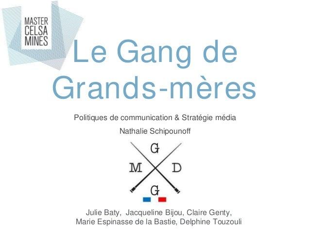 Le Gang de Grands-mères Julie Baty, Jacqueline Bijou, Claire Genty, Marie Espinasse de la Bastie, Delphine Touzouli Politi...