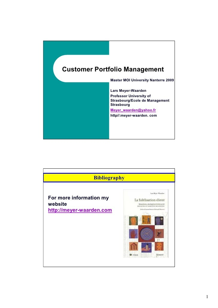 Customer Portfolio Management                        Master MOI University Nanterre 2009                         Lars Meye...