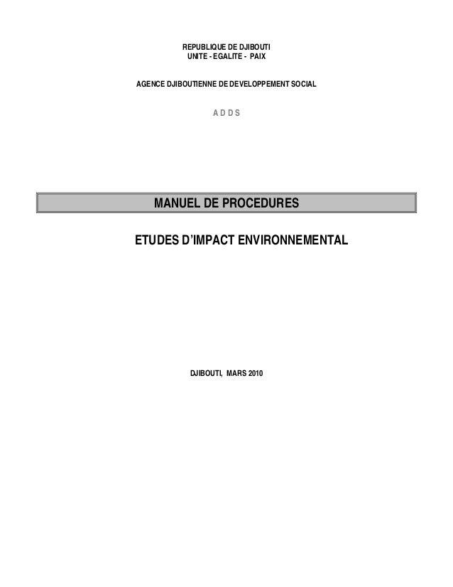 REPUBLIQUE DE DJIBOUTI UNITE - EGALITE - PAIX AGENCE DJIBOUTIENNE DE DEVELOPPEMENT SOCIAL A D D S MANUEL DE PROCEDURES ETU...