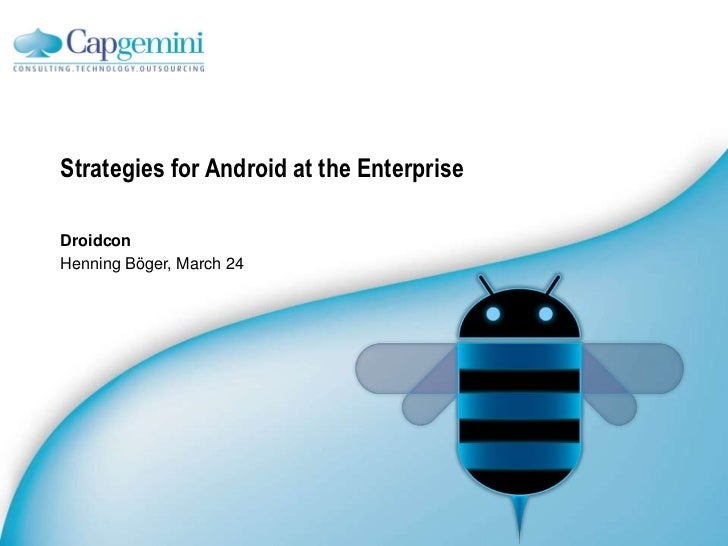 Strategies for Android at the EnterpriseDroidconHenning Böger, March 24