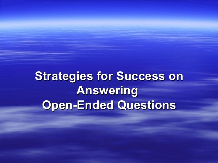 Strategies for Success on Answering  Open-Ended Questions