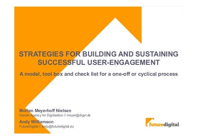 STRATEGIES FOR BUILDING AND SUSTAININGSUCCESSFUL USER-ENGAGEMENTA model, tool box and check list for a one-off or cyclical...