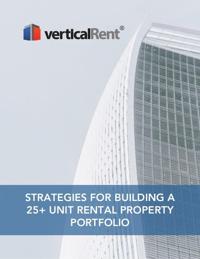 STRATEGIES FOR BUILDING A 25+ UNIT RENTAL PROPERTY PORTFOLIO
