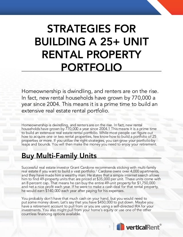 3 STRATEGIES FOR BUILDING A 25+ UNIT RENTAL PROPERTY PORTFOLIO Homeownership is dwindling, and renters are on the rise. In...