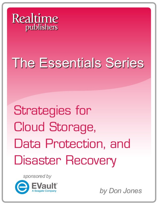 The Essentials Series Strategies for Cloud Storage, Data Protection, and Disaster Recovery by Don Jones sponsored by