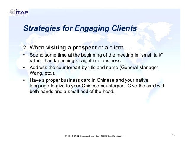 Strategies for Engaging Clients 2. When i iti 2 Wh visiting a prospect or a client. . . t li t • • •  Spend some time at t...