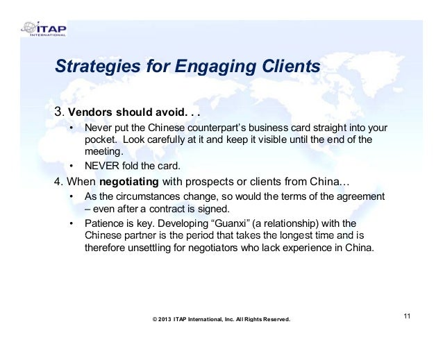 Strategies for Engaging Clients 3. Vendors should avoid. . . •  •  Never put the Chinese counterpart's business card strai...