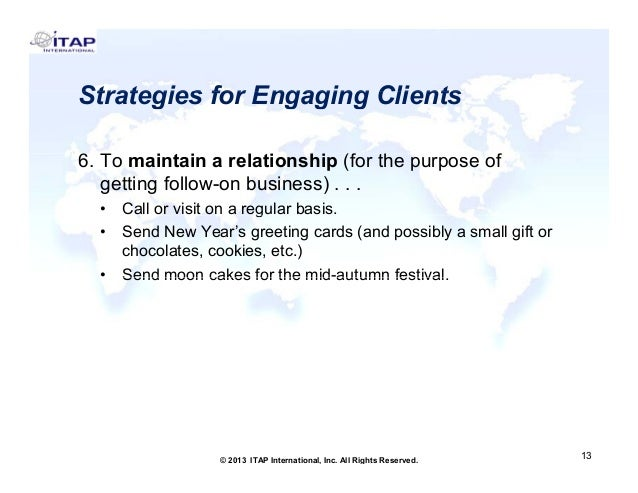 Strategies for Engaging Clients 6. To 6 T maintain a relationship (f the purpose of i t i l ti hi (for th f getting follow...