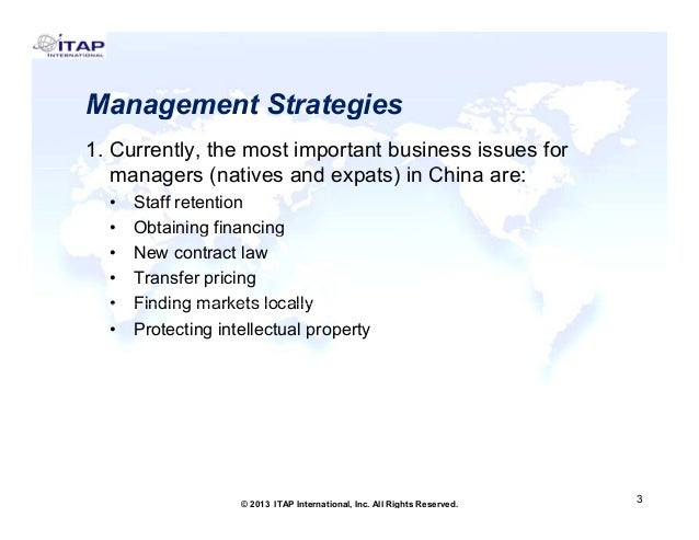 Management Strategies 1. Currently, the most important business issues for managers ( ti (natives and expats) i Chi are: d...