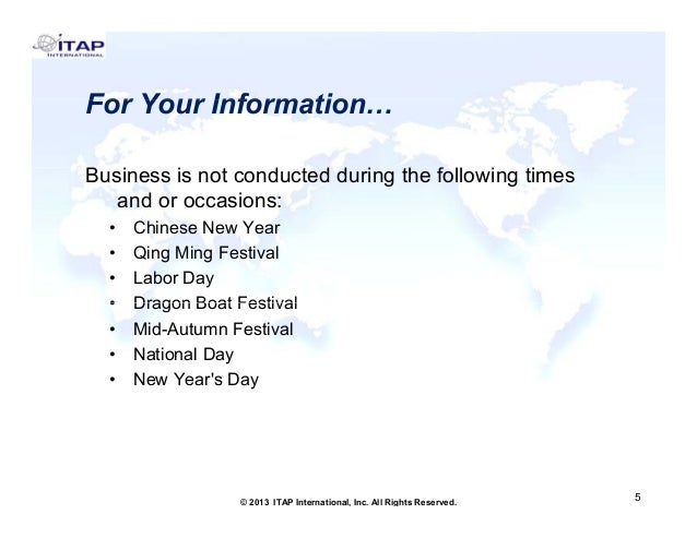 For Your Information Information… Business i not conducted d i th f ll i ti B i is t d t d during the following times and ...