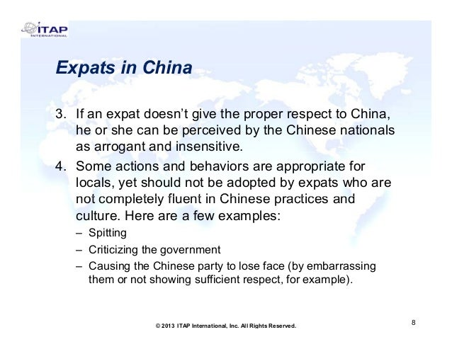 Expats in China 3. 3 If an expat doesn't give th proper respect t China, td 't i the t to Chi he or she can be perceived b...
