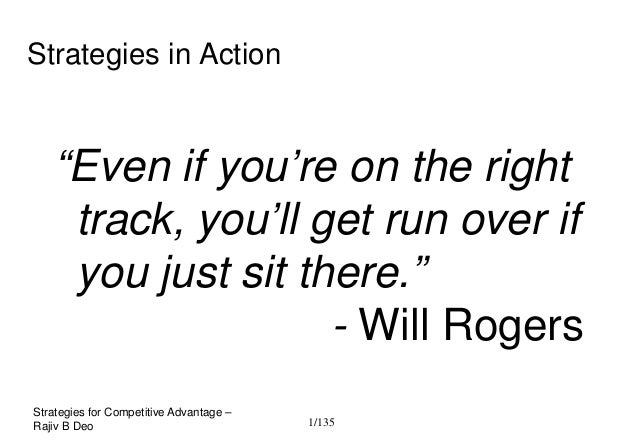 """Strategies in Action   """"Even if you're on the right    track, you'll get run over if    you just sit there.""""              ..."""