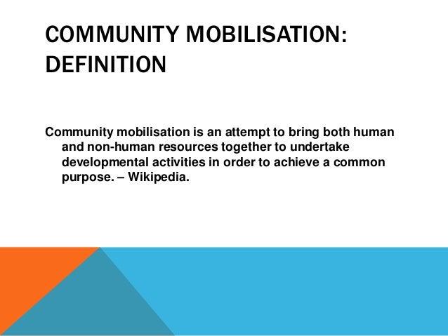 Occupation 5 COMMUNITY MOBILISATION DEFINITION Community Mobilisation Is An