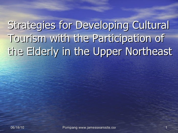 Strategies for Developing Cultural Tourism with the Participation of the Elderly in the Upper Northeast
