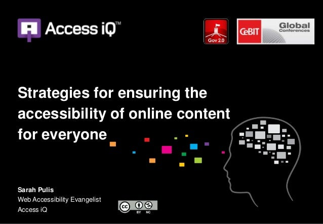 Strategies for ensuring theaccessibility of online contentfor everyoneSarah PulisWeb Accessibility EvangelistAccess iQ