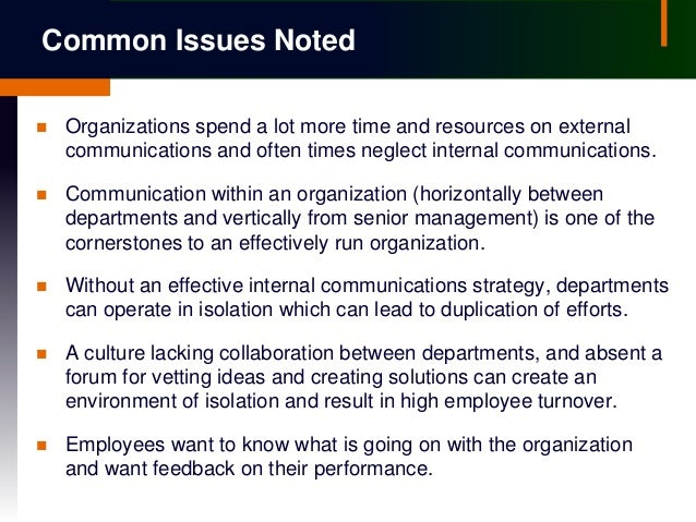 improving the internal communication within the Effective internal communications imperative operating in a highly competitive and dynamic industry all forms of communication within the organization, communication that motivates employees and thus creates value for the company, the process of writing for the in-house employee.