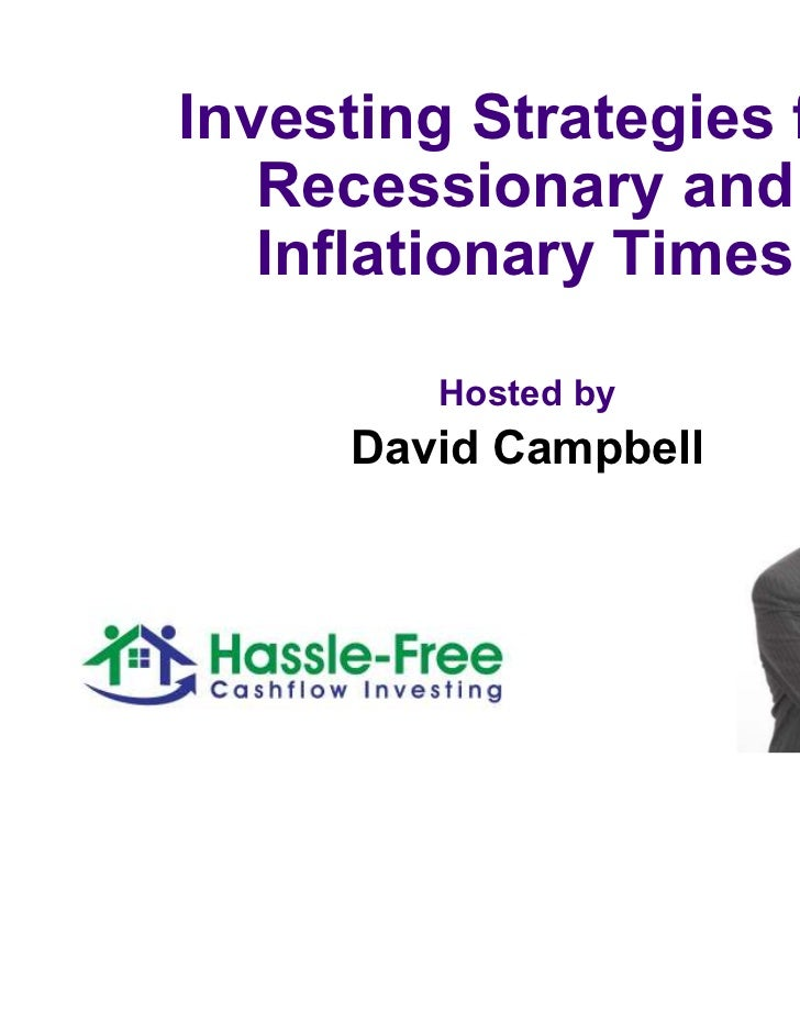 Investing Strategies for   Recessionary and   Inflationary Times        Hosted by     David Campbell