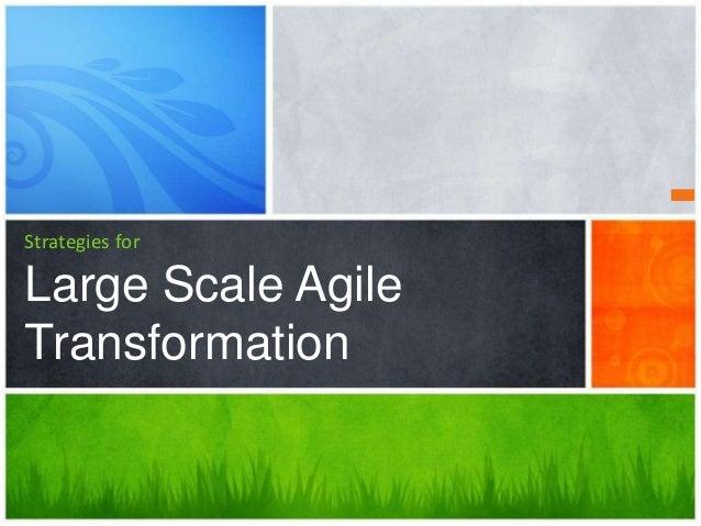 Strategies forLarge Scale AgileTransformation