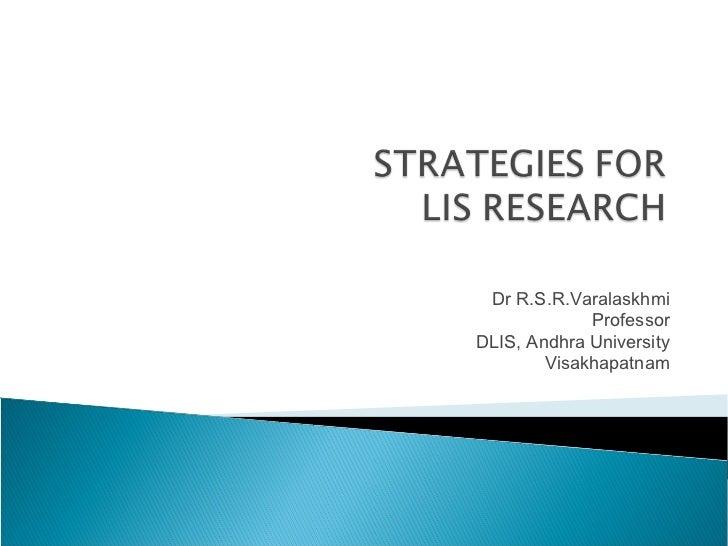Dr R.S.R.Varalaskhmi             ProfessorDLIS, Andhra University        Visakhapatnam