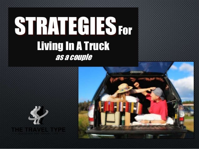 STRATEGIESFor  Living In A Truck  as a couple