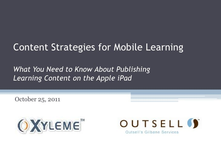 Content Strategies for Mobile LearningWhat You Need to Know About PublishingLearning Content on the Apple iPadOctober 25, ...