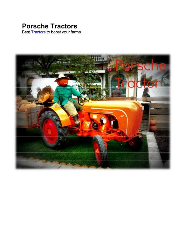 Porsche TractorsBest Tractors to boost your farms.