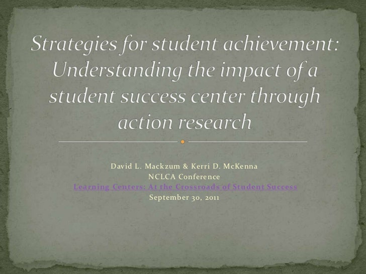 David L. Mackzum & Kerri D. McKenna                  NCLCA ConferenceLearning Centers: At the Crossroads of Student Succes...