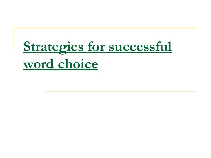 Strategies for successful word choice