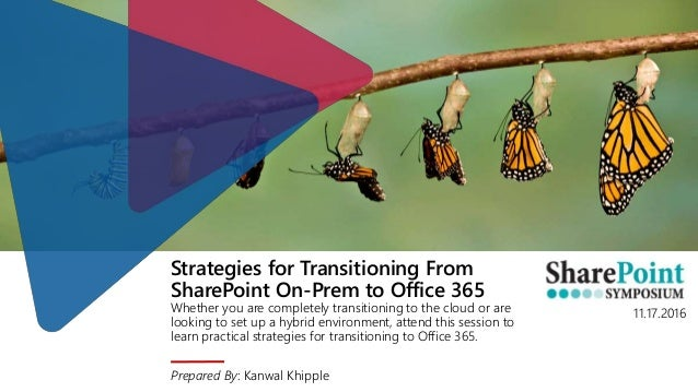 Strategies for Transitioning From SharePoint On-Prem to Office 365 Whether you are completely transitioning to the cloud o...