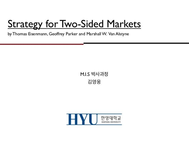 Strategy for Two-Sided Marketsby Thomas Eisenmann, Geoffrey Parker and Marshall W. Van Alstyne                            ...