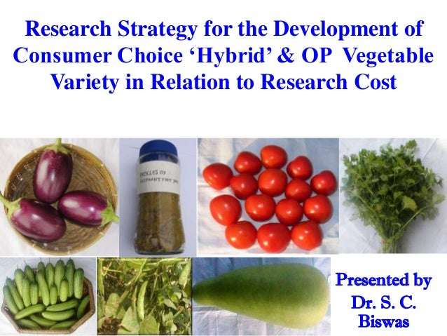 Research Strategy for the Development of Consumer Choice 'Hybrid' & OP Vegetable Variety in Relation to Research Cost  Pre...
