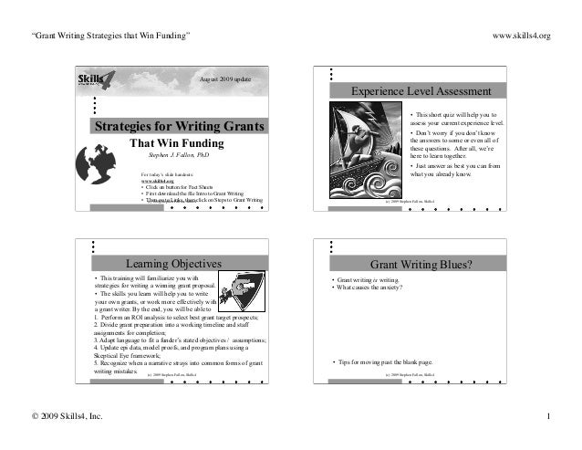 """Grant Writing Strategies that Win Funding""   www.skills4.org  © 2009 Skills4, Inc.   1  (c) 2009 Stephen Fallon, Skil..."
