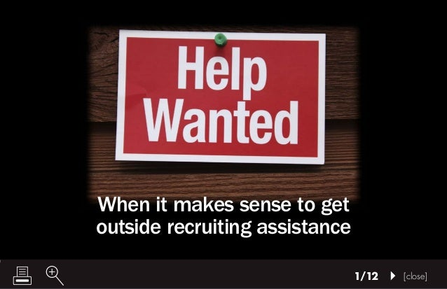 [close]1/12 When it makes sense to get outside recruiting assistance
